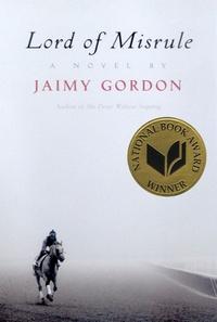 Jaimy Gordon - Lord of Misrule.