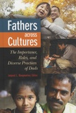 Jaipaul L. Roopnarine - Fathers across Cultures - The Importance, Roles, and Diverse Practices of Dads.