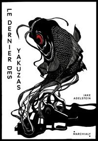 Livres gratuits à télécharger pour iphone Le dernier des yakuzas  - Splendeur et décadence d'un hors-la-loi au pays du Soleil-Levant in French 9791095582229 par Jake Adelstein