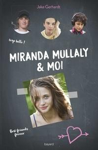 Jake Gerhardt - Miranda Mullaly et moi.