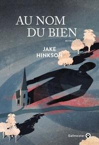 Jake Hinkson - Au nom du bien.