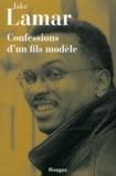 Jake Lamar - Confessions d'un fils modèle.