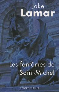Jake Lamar - Les Fantômes de Saint-Michel.