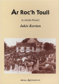 Jakès Kerrien - Ar Roc'h Toull (La Roche Percée).
