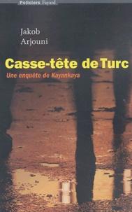 Jakob Arjouni - Casse-tête de Turc - Une enquête de Kayankaya.