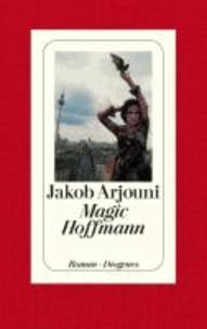 Jakob Arjouni - Magic Hoffmann.