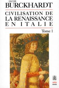 Jakob Burckhardt - Civilisation de la Renaissance en Italie - Tome 1.