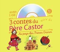 Jakob et Wilhelm Grimm et Sophie Lebot - 3 contes du Père Castor Au pays des frères Grimm - Hansel et Gretel ; Le Petit Chaperon rouge ; Blanche-Neige. 1 CD audio