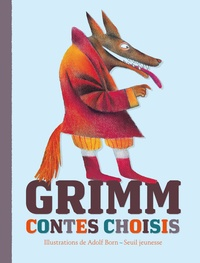 Jakob et Wilhelm Grimm et Wilhelm Grimm - Contes choisis.