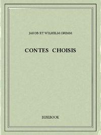 Jakob et Wilhelm Grimm - Contes choisis.