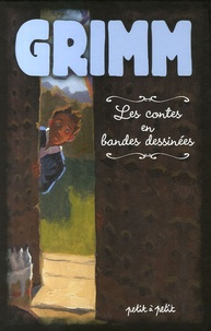 Jakob et Wilhelm Grimm - Contes de Grimm en bandes dessinées.
