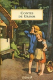 Jakob et Wilhelm Grimm - Contes de Grimm.