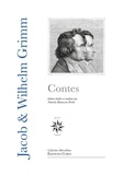 Jakob et Wilhelm Grimm - Contes pour les enfants et la maison.