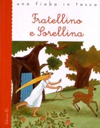 Jakob et Wilhelm Grimm - Fratellino e sorellina.