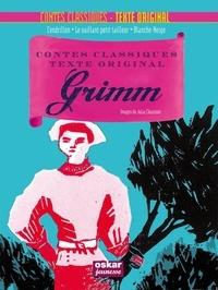 Jakob et Wilhelm Grimm - Grimm - Cendrillon ; Le vaillant petit tailleur ; Blanche-Neige.