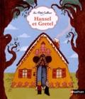 Jakob et Wilhelm Grimm et Sébastien Mourrain - Hansel et Gretel.