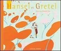 Jakob et Wilhelm Grimm et Wilhelm Grimm - Hansel et Gretel.