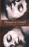 Jakob et Wilhelm Grimm et Wilhelm Grimm - Hänsel et Gretel.