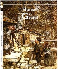 Jakob et Wilhelm Grimm - Hansel et Gretel.