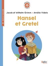 Jakob et Wilhelm Grimm et Amélie Videlo - Hansel et Gretel - Cycle 2.