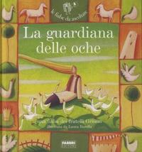 Jakob et Wilhelm Grimm - La guardiana delle oche.