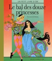 Le bal des douze princesses - Jakob et Wilhelm Grimm |