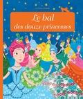 Jakob et Wilhelm Grimm et Anne Royer - Le bal des douze princesses.