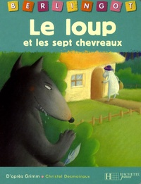 Jakob et Wilhelm Grimm - Le loup et les sept chevreaux.