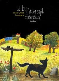 Jakob et Wilhelm Grimm et  Bernadette - Le loup et les sept chevreaux.