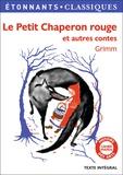 Jakob et Wilhelm Grimm - Le Petit Chaperon rouge et autres contes.