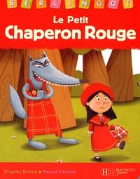 Jakob et Wilhelm Grimm et Pascal Vilcollet - Le Petit Chaperon Rouge.