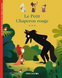 Jakob et Wilhelm Grimm et Anne Kalicky - Le Petit Chaperon rouge.