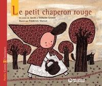 Jakob et Wilhelm Grimm et Frédérick Mansot - Le Petit Chaperon rouge.