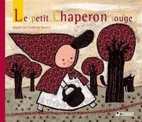 Jakob et Wilhelm Grimm et Wilhelm Grimm - Le petit Chaperon rouge.