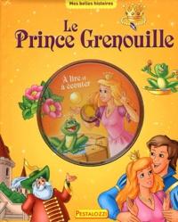 Jakob et Wilhelm Grimm - Le Prince Grenouille.