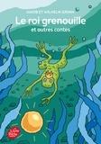Jakob et Wilhelm Grimm - Le roi grenouille et autres contes.