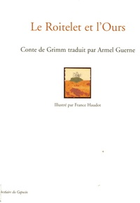 Jakob et Wilhelm Grimm - Le Roitelet et l'Ours.