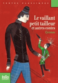 Jakob et Wilhelm Grimm et Aurélia Fronty - Le vaillant petit tailleur et autres contes.