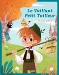 Jakob et Wilhelm Grimm et Christelle Galloux - Le Vaillant Petit Tailleur.