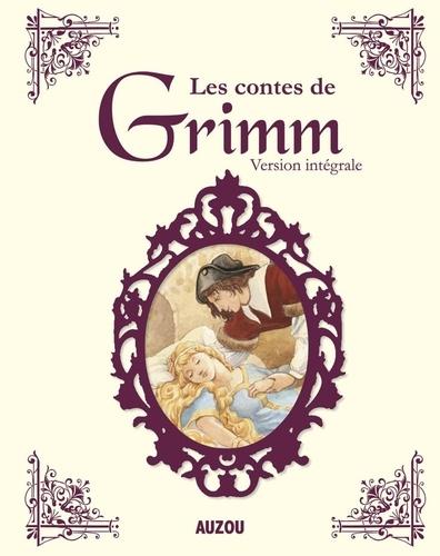 Jakob et Wilhelm Grimm - Les contes de Grimm - Version intégrale.