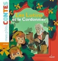 Jakob et Wilhelm Grimm et Agnès Cathala - Les lutins et le cordonnier.