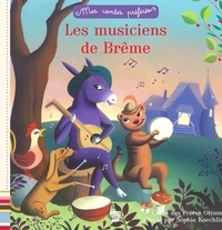 Jakob et Wilhelm Grimm et Sophie Koechlin - Les musiciens de Brême.