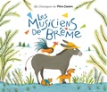 Jakob et Wilhelm Grimm et  Kochka - Les musiciens de Brême.