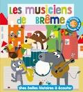 Jakob et Wilhelm Grimm et Marie Delhoste - Les musiciens de Brême.