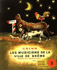 Jakob et Wilhelm Grimm - Les musiciens de la ville de Brême.