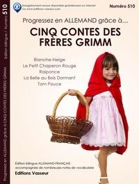 Jakob et Wilhelm Grimm et Jean-Pierre Vasseur - Progressez en allemand grâce à cinq contes des Frères Grimm.