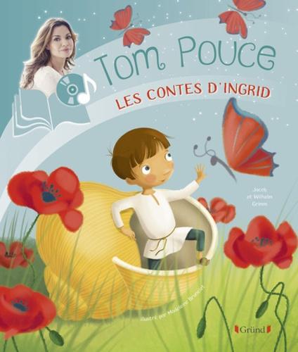 Jakob et Wilhelm Grimm et Madeleine Brunelet - Tom Pouce. 1 CD audio