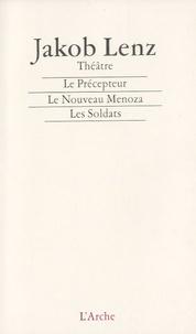 Jakob Lenz - Le Précepteur ; Le Nouveau Menoza ; Les Soldats - Précédé de Notes sur le théâtre.