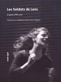 Jakob-Michael-Reinhold Lenz et Anne-Laure Liégeois - Les soldats de Lenz.