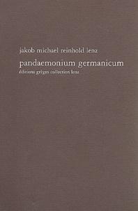 Jakob-Michael-Reinhold Lenz - Pandeamonium Germanicum - Une esquisse.